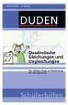 Duden Schülerhilfen: Quadratische Gleichungen und Ungleichungen. - Dudenredaktion, Hans Borucki
