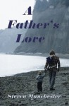 A Father's Love - Steven Manchester
