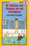 El Ultimo En Tirarse Es Un Miedoso = Last One in is a Rotten Egg - Leonard Kessler, Tomas Gonzales