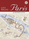 City Walks: Paris: 50 Adventures on Foot - Christina Henry De Tessan, Reineck and Reineck
