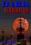 Dark Harbors - J.K. Dark