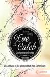 Eve & Caleb - Die komplette Trilogie: Wo Licht war. In der gelobten Stadt. Kein Garten Eden. - Anna Carey, Claudia Max