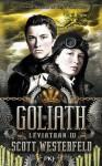 Goliath (Léviathan, #3) - Scott Westerfeld, Guillaume Fournier