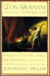 Don Giovanni: Myths of Seduction and Betrayal - Jonathan Miller