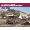 London Buses In Colour 1965 1980 - Kevin McCormack