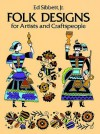 Folk Designs for Artists and Craftspeople - Ed Sibbett, Ed Sibbett