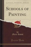 Schools of Painting (Classic Reprint) - Mary Innes