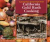 California Gold Rush Cooking - Lisa Schroeder