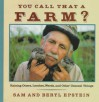 You Call That A Farm?: Raising Otters, Leeches, Weeds, And Other Unusual Things - Samuel Epstein
