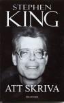 Att skriva - En hantverkares memoarer - Stephen King