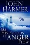 Ere His Floods of Anger Flows - John Harmer