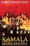 Some Inner Fury - Kamala Markandaya