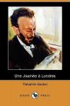 Une Journee a Londres (Dodo Press) - Théophile Gautier
