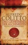 Das Geheimnis der Alchimistin: Historischer Kriminalroman (German Edition) - Alfredo Colitto, Katharina Schmidt, Barbara Neeb