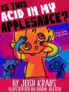 Is This Acid In My Applesauce? - Josh Kraus