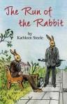 The Run of the Rabbit - Kathleen Steele