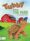 Tubby Visits the Park - Kimberly Smith
