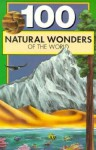 One Hundred Natural Wonders of the World - Bill Yenne