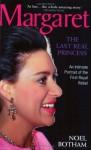 Margaret: The Last Real Princess - Neal Botham, Noel Botham