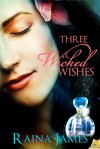 Three Wicked Wishes (Love in a Bottle, #1) - Raina James