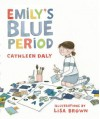 Emily's Blue Period[EMILYS BLUE PERIOD][Hardcover] - CathleenDaly