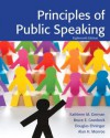 Principles of Public Speaking Plus New Mycommunicationlab -- Access Card Package - Kathleen M. German, Bruce E. Gronbeck, Douglas Ehninger