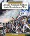 African-American Soldiers in the Revolutionary War - Lucia Tarbox Raatma
