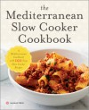 The Mediterranean Slow Cooker Cookbook: A Mediterranean Cookbook with 101 Easy Slow Cooker Recipes - Callisto Media