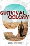 Survival Colony 9 - Joshua David Bellin