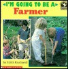 I'm Going to Be a Farmer - Edith Kunhardt