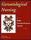 Gerontological Nursing: A Health Promotion Protection Approach - Mickey Stanley