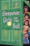 Sleepover Girls on the Ball - Narinder Dhami