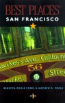 Best Places San Francisco - Rebecca Poole Foree, Matthew R. Poole