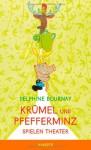 Krümel und Pfefferminz: Spielen Theater - Delphine Bournay, Julia Süßbrich