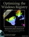 Optimizing the Windows. Registry [With *] - Kathy Ivens, Kathy Avens