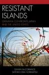 Resistant Islands: Okinawa Confronts Japan and the United States (Asia/Pacific/Perspectives) - Gavan McCormack, Satoko Oka Norimatsu