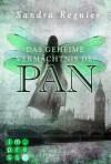 Das geheime Vermächtnis des Pan (Pan-Trilogie #1) - Sandra Regnier