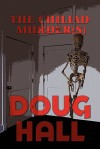 The Chiliad Murder(s) - Doug Hall
