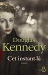 Cet instant-là - Douglas Kennedy, Bernard Cohen