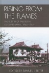 Rising from the Flames: The Rebirth of Theater in Occupied Japan, 1945-1952 - Samuel L. Leiter