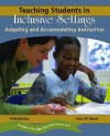 Teaching Students in Inclusive Settings: Adapting and Accommodating Instruction (5th Edition) - Judy W. Wood