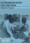 Entrepreneurship for the Poor - Malcolm Harper