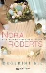Değerini Bil - Nora Roberts