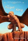 The Rogue King (The Rogue King Saga, #1) - Aldrea Alien