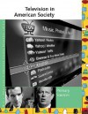 Television in American Society: Primary Sources - Laurie Collier Hillstrom, Allison McNeill Gudenau
