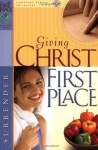 Giving Christ First Place (First Place Bible Study) - Gospel Light Publications