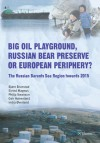 Big Oil Playground, Russian Bear Preserve or European Periphery?: The Russian Barents Sea Region towards 2015 - Bjorn Brunstad, Philip Swanson, Eivind Magnus, Geir Honneland, Indra Overland