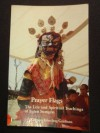 Prayer Flags: The Life & Spiritual Teachings of Jigten Sumgon - Khenpo Konchog Gyaltsen