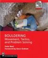 Bouldering: Movement, Tactics, and Problem Solving - Peter Beal
