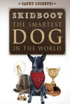 Skidboot the Smartest Dog in the World - Cathy Luchetti